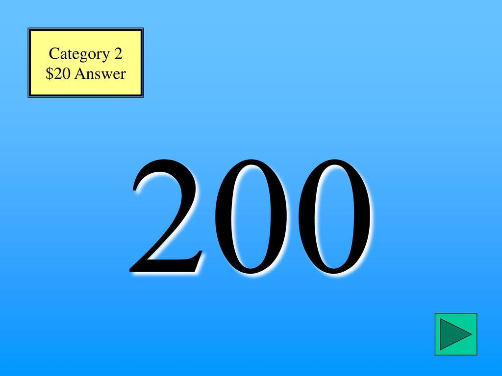 Category 2 $20 Answer 200