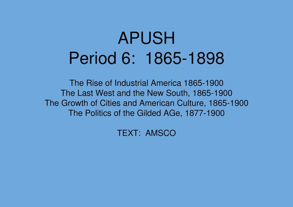 APUSH Period 6: The Rise of Industrial America - ppt download