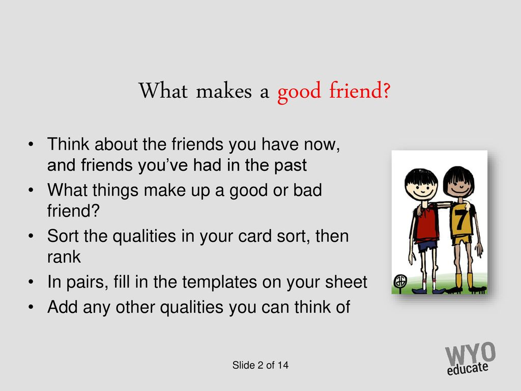 Make good friend that qualities a Qualities of