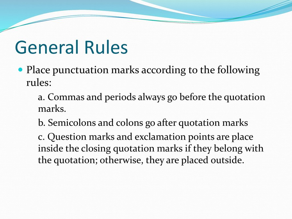 general rules place punctuation marks according to the following rules a commas and periods
