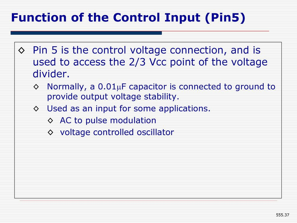 555 Timer Eee Department Kumpavat Harpal Ppt Download Voltage Controlled Switch Using The Function Of Control Input Pin5