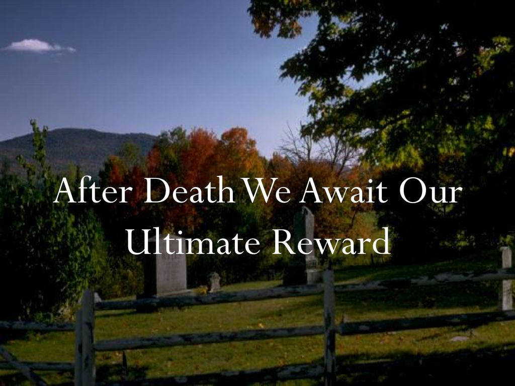 What awaits the righteous after death