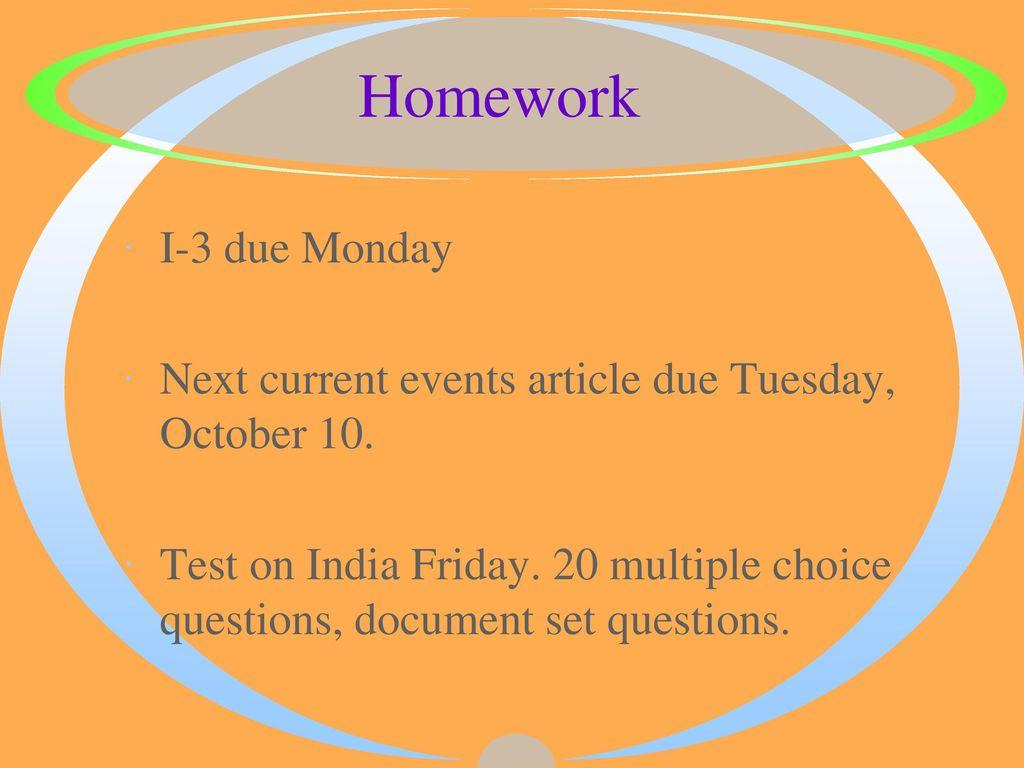 Homework I-3 due Monday Next current events article due