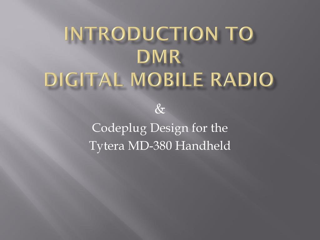 DMR: THE FUTURE OF TWO-WAY DIGITAL RADIO - ppt download