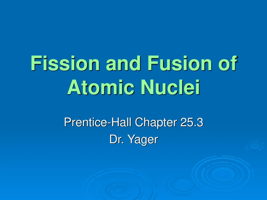 Fission And Fusion Of Atomic Nuclei