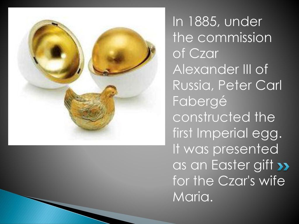 Faberge eggs ppt download in 1885 under the commission of czar alexander iii of russia peter carl faberg negle Gallery