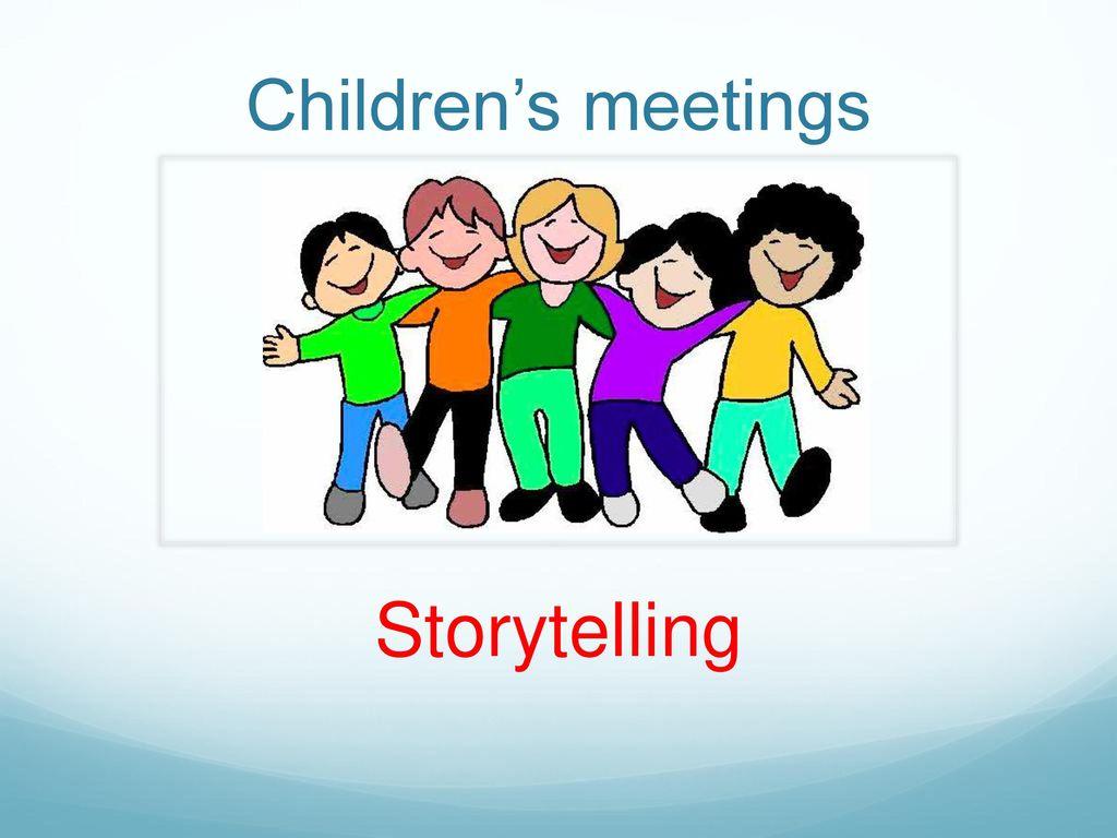 Children's meetings Storytelling  - ppt download