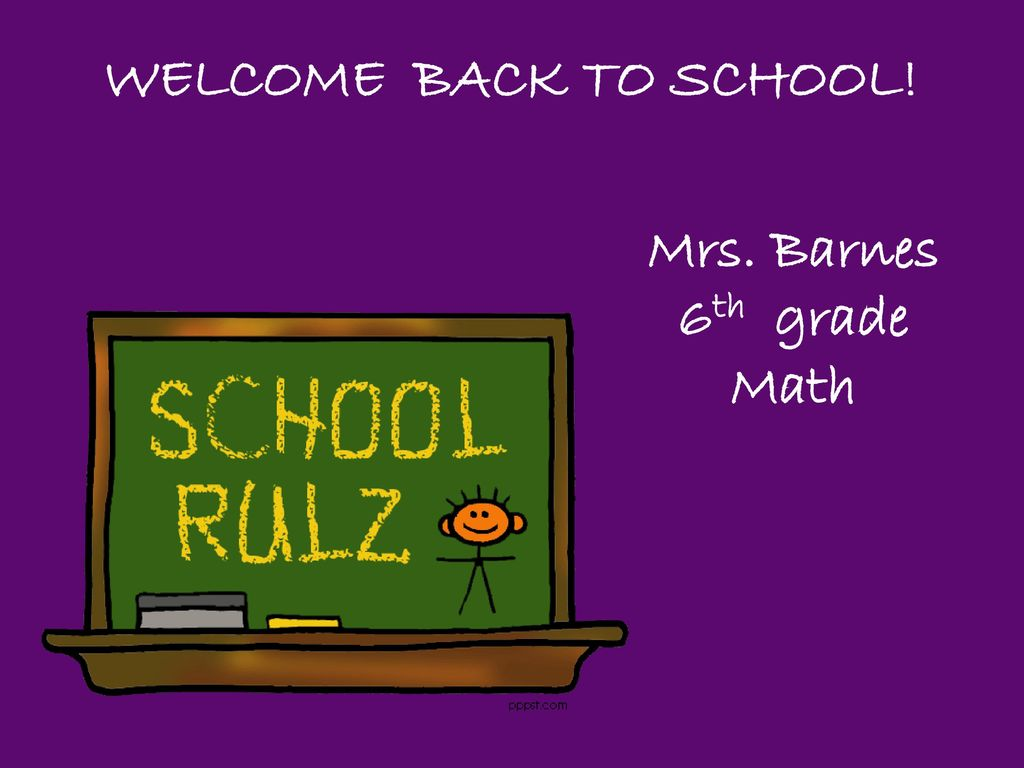 WELCOME BACK TO SCHOOL! Mrs  Barnes 6th grade Math  - ppt