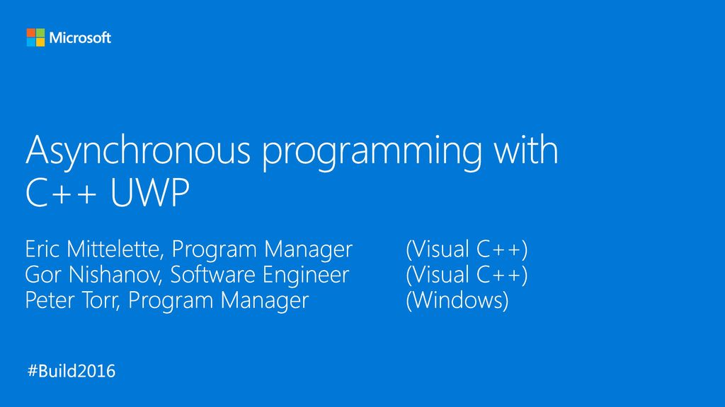 Asynchronous programming with C++ UWP - ppt download