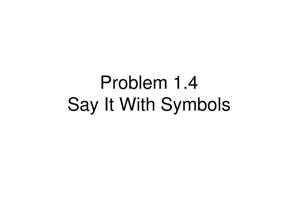 Problem 14 Say It With Symbols Ppt Download