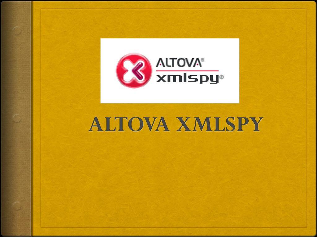 ALTOVA XMLSPY  - ppt download