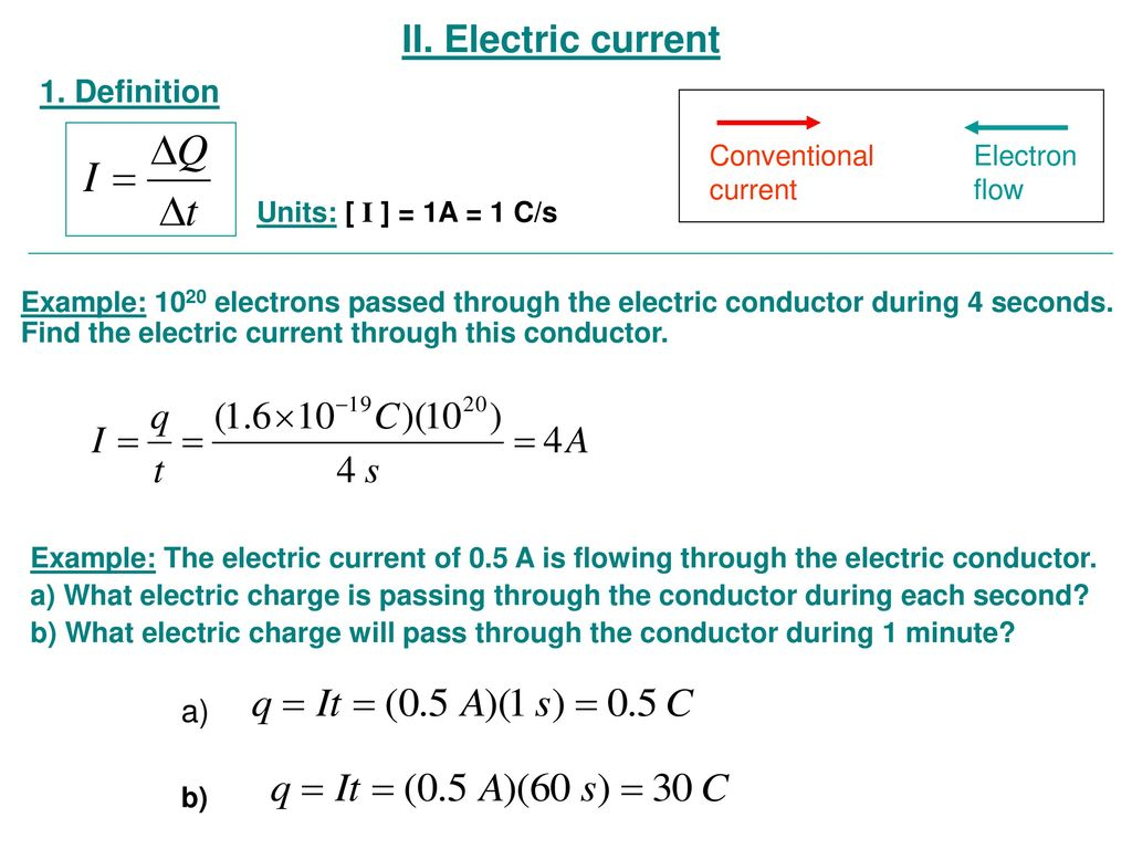 ii. electric current 1. definition a) conventional current electron