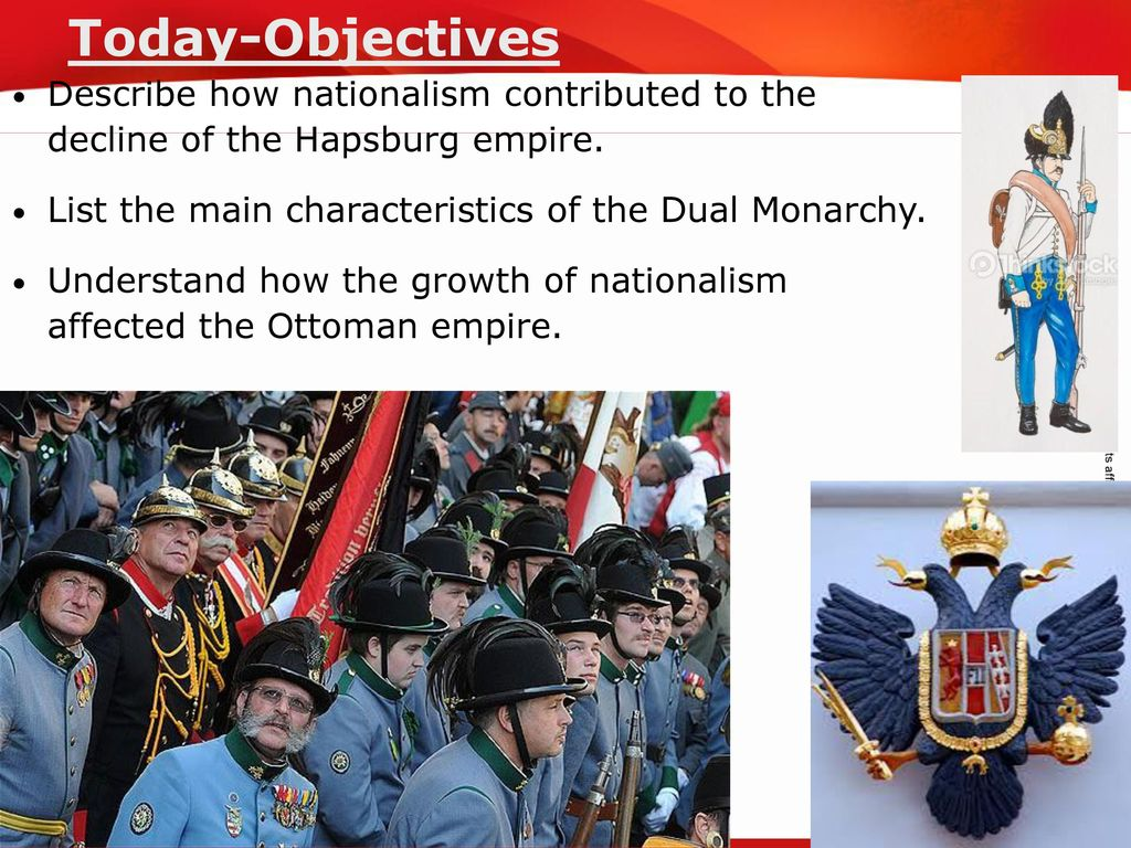Today Objective Nationalism In Ottoman And Hapsburg Empires Ppt