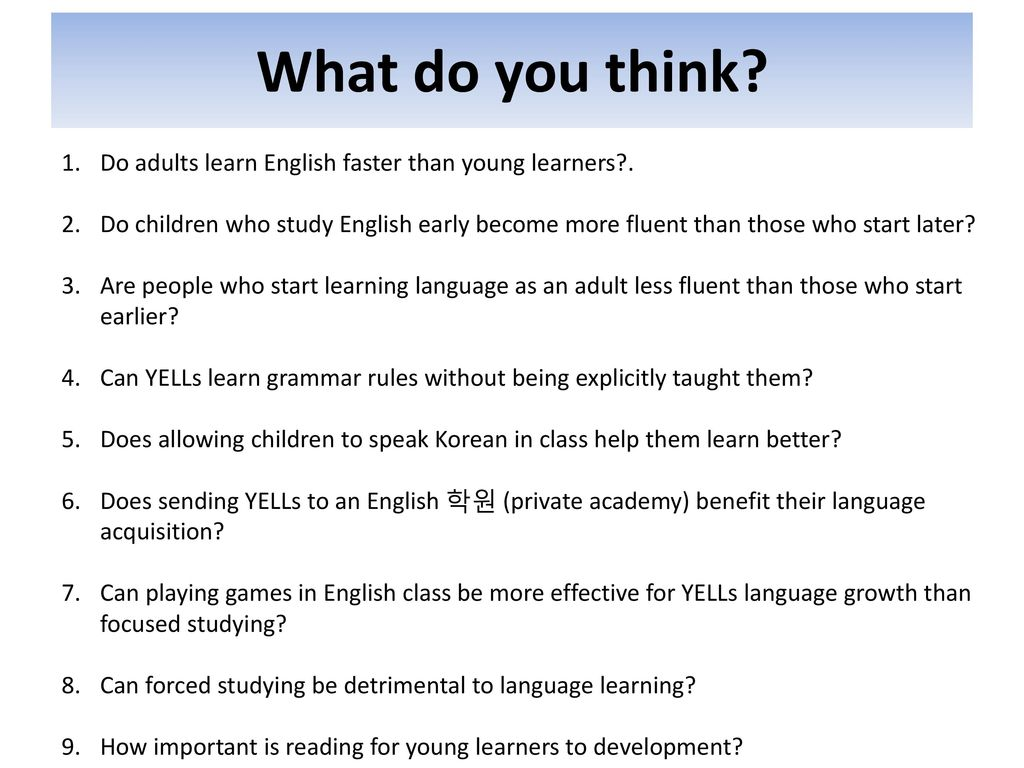 Why do children learn languages faster than adults ...