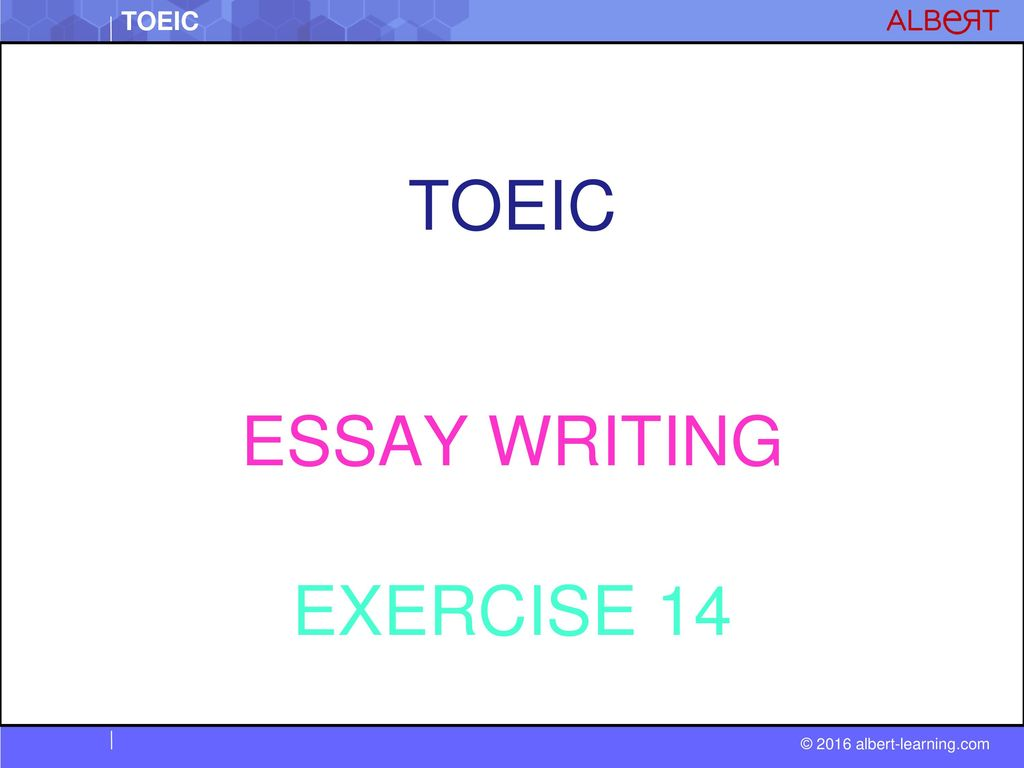Toeic Essay Writing Exercise Ppt Download  Toeic Essay Writing Exercise