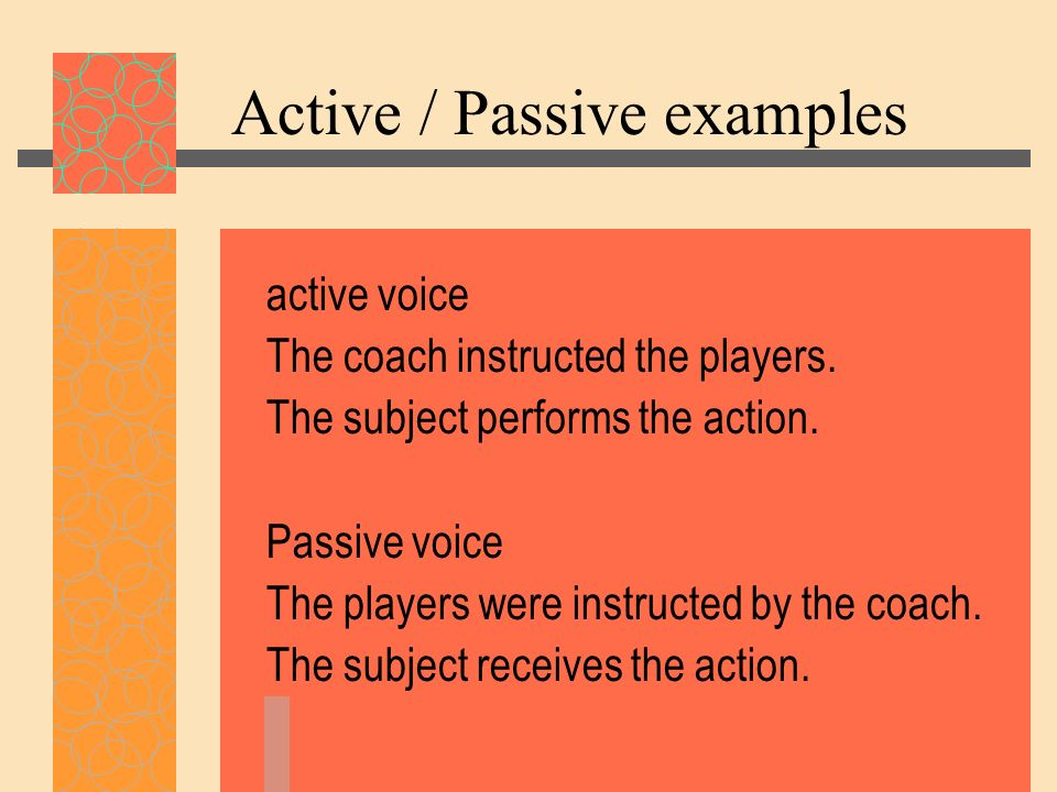 Active / Passive examples