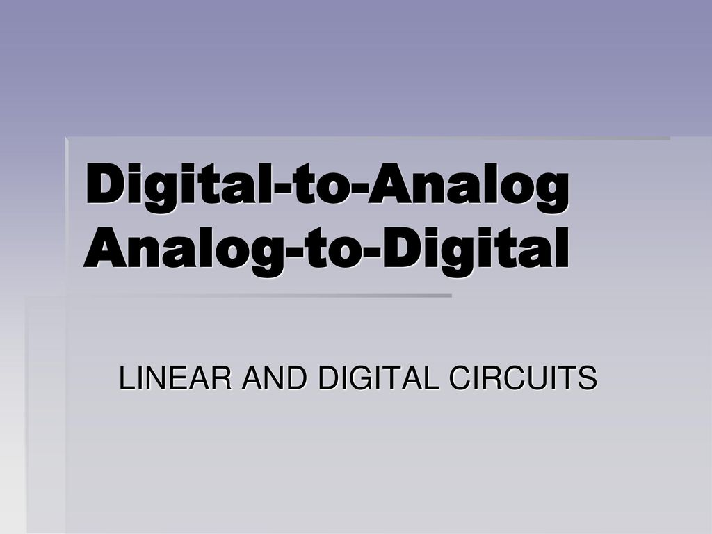 Digital To Analog Ppt Download And Circuits