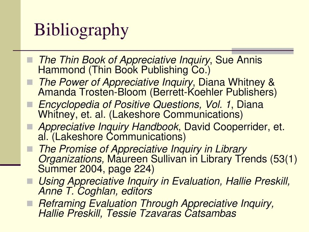 Bibliography The Thin Book of Appreciative Inquiry, Sue Annis Hammond (Thin  Book Publishing Co