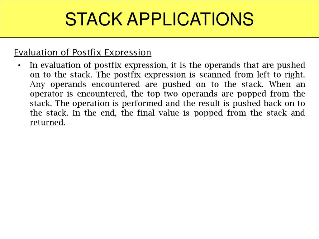 STACK APPLICATIONS Evaluation of Postfix Expression