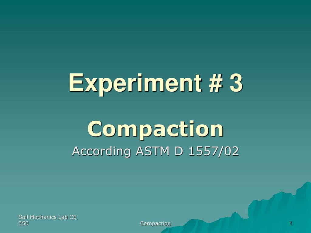 Compaction According ASTM D 1557/02 - ppt download