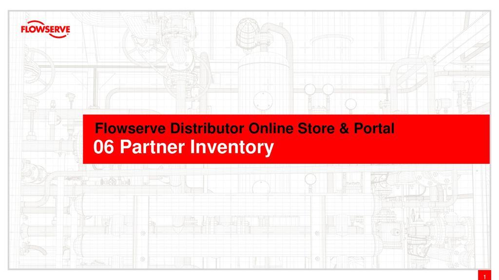 Flowserve Distributor Online Store & Portal - ppt download