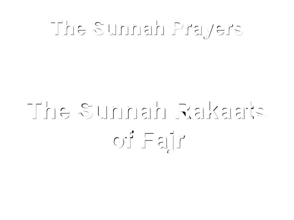 The Sunnah Rakaats of Fajr - ppt download