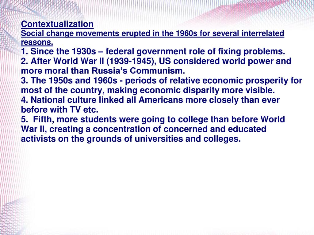 Contextualization Social change movements erupted in the 1960s for several  interrelated reasons. fb5e58cb2