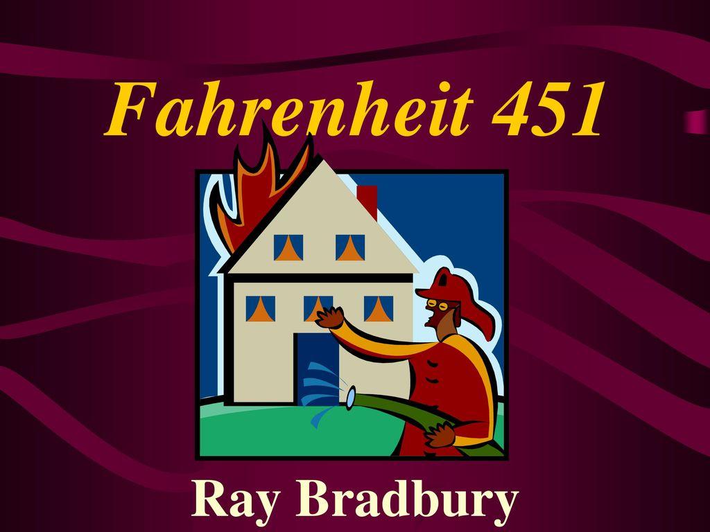 Fahrenheit 451 Ray Bradbury Ppt Download
