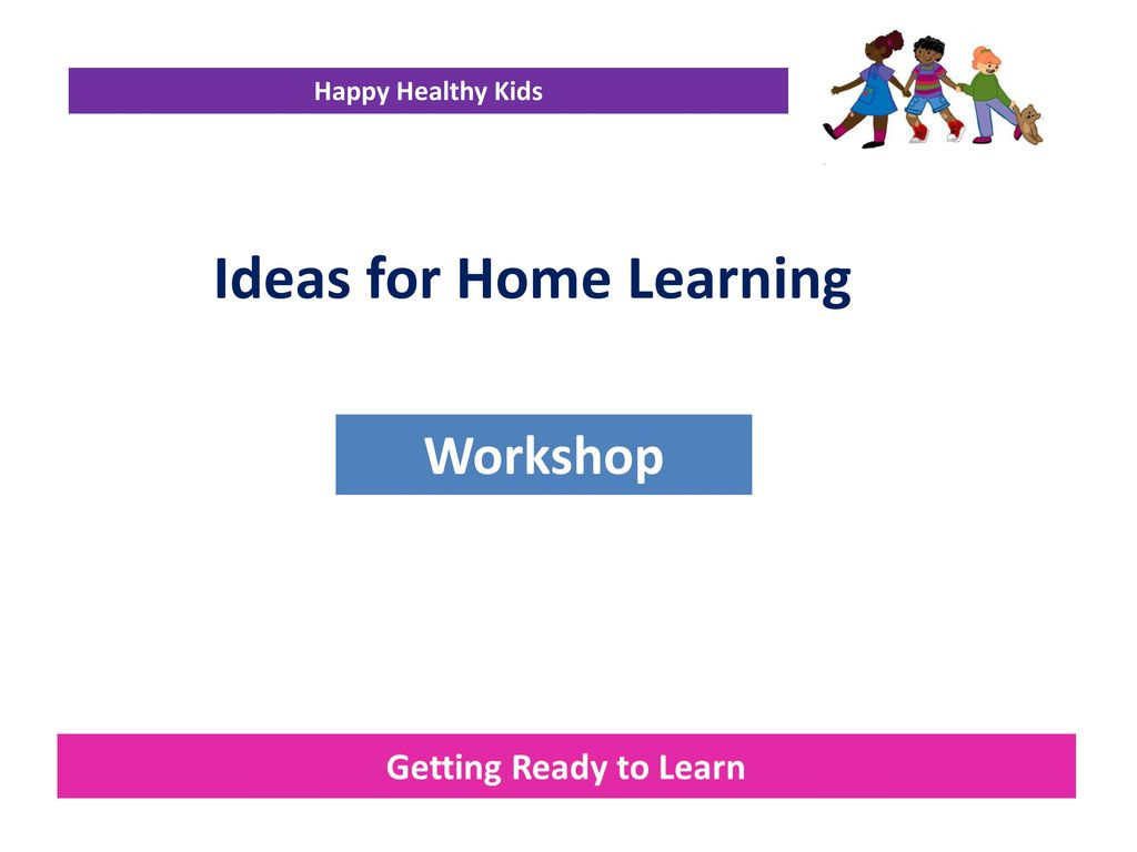 Getting Ready to Learn Happy Healthy Kids. - ppt download