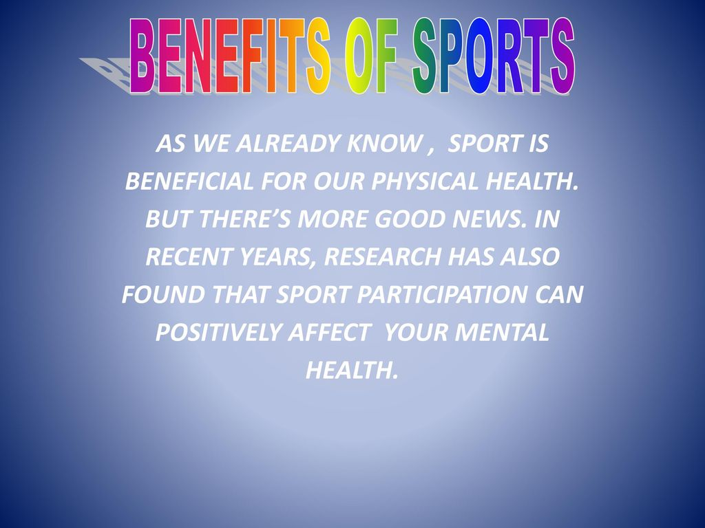 Good News About Mental Health In Our >> Benefits Of Sports As We Already Know Sport Is Beneficial For Our