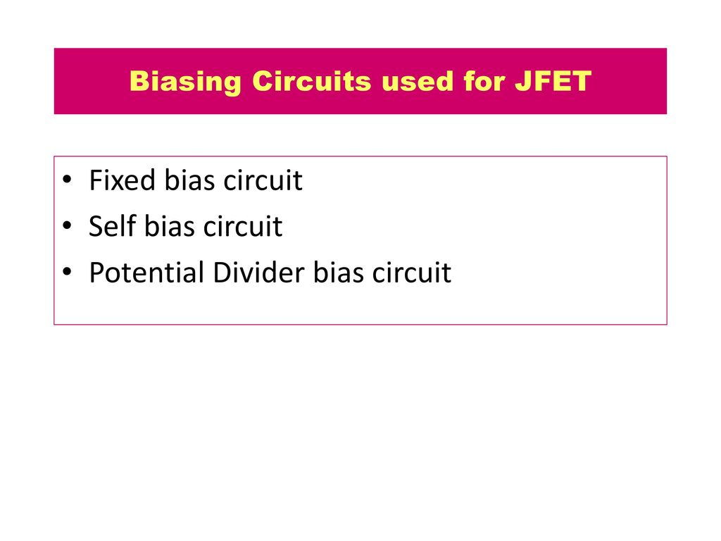 15a04301 Electronic Devices And Circuits Ppt Download Circuit Of A Voltage Divider Also Called Potential Is Bias Biasing Used For Jfet