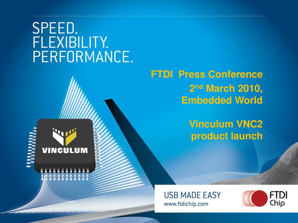 FTDI Press Conference 2nd March 2010, Embedded World Vinculum VNC2