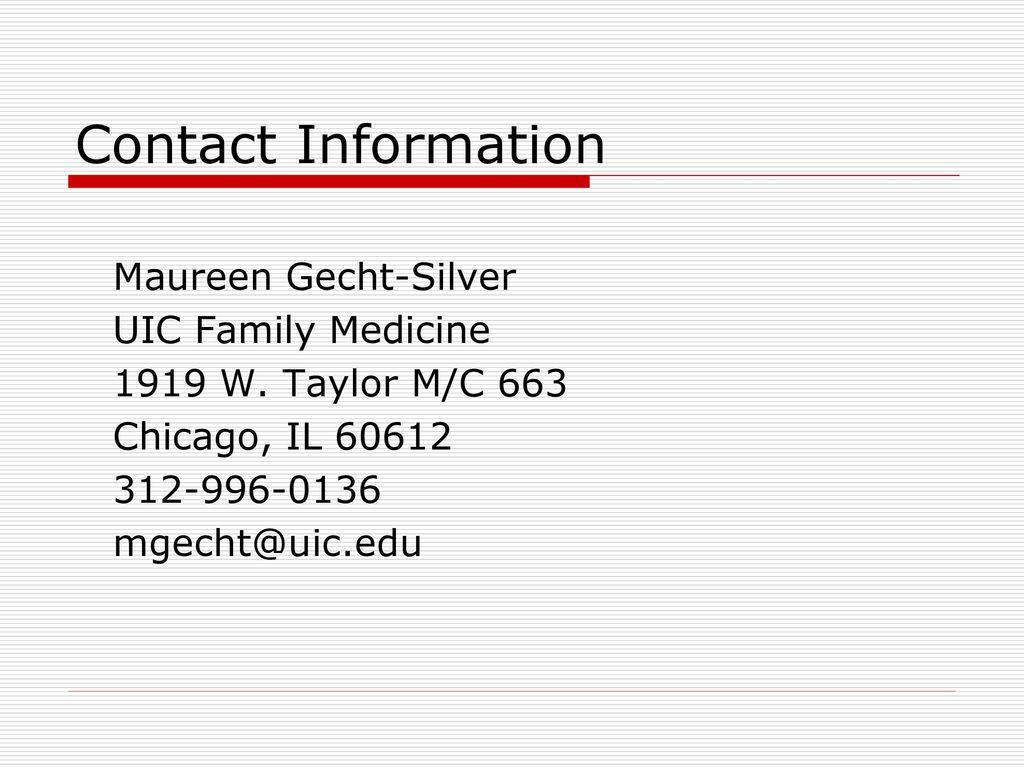 Maureen Gecht-Silver OTR/L, MPH UIC Department of Family