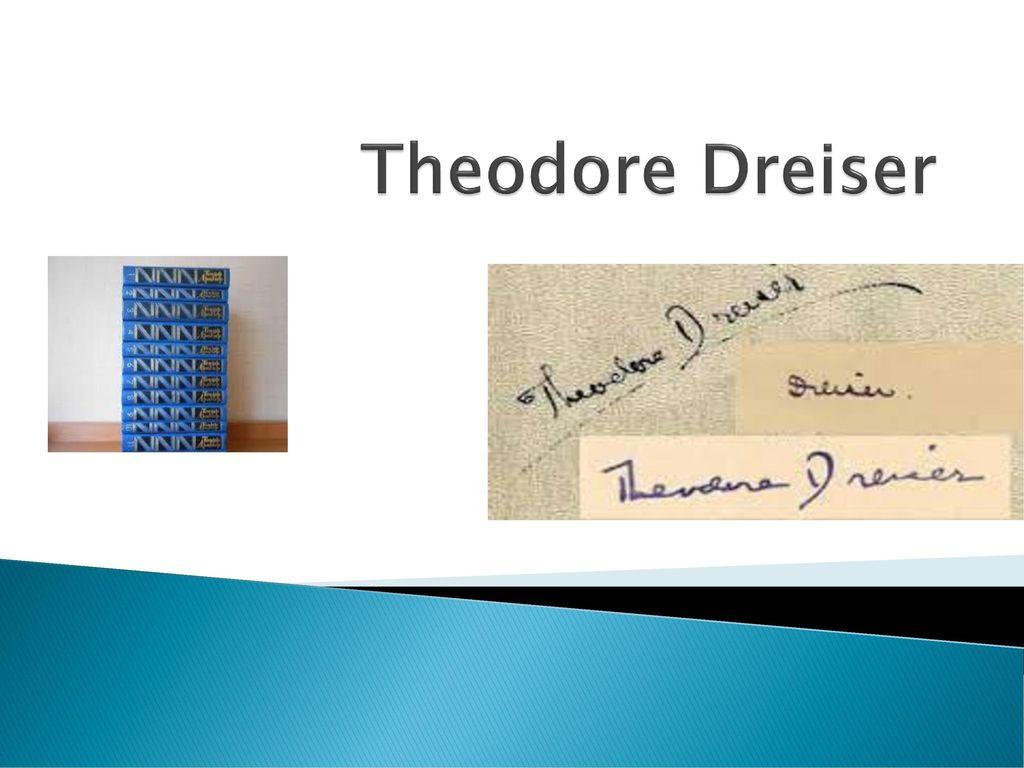 Theodore Dreiser  - ppt download