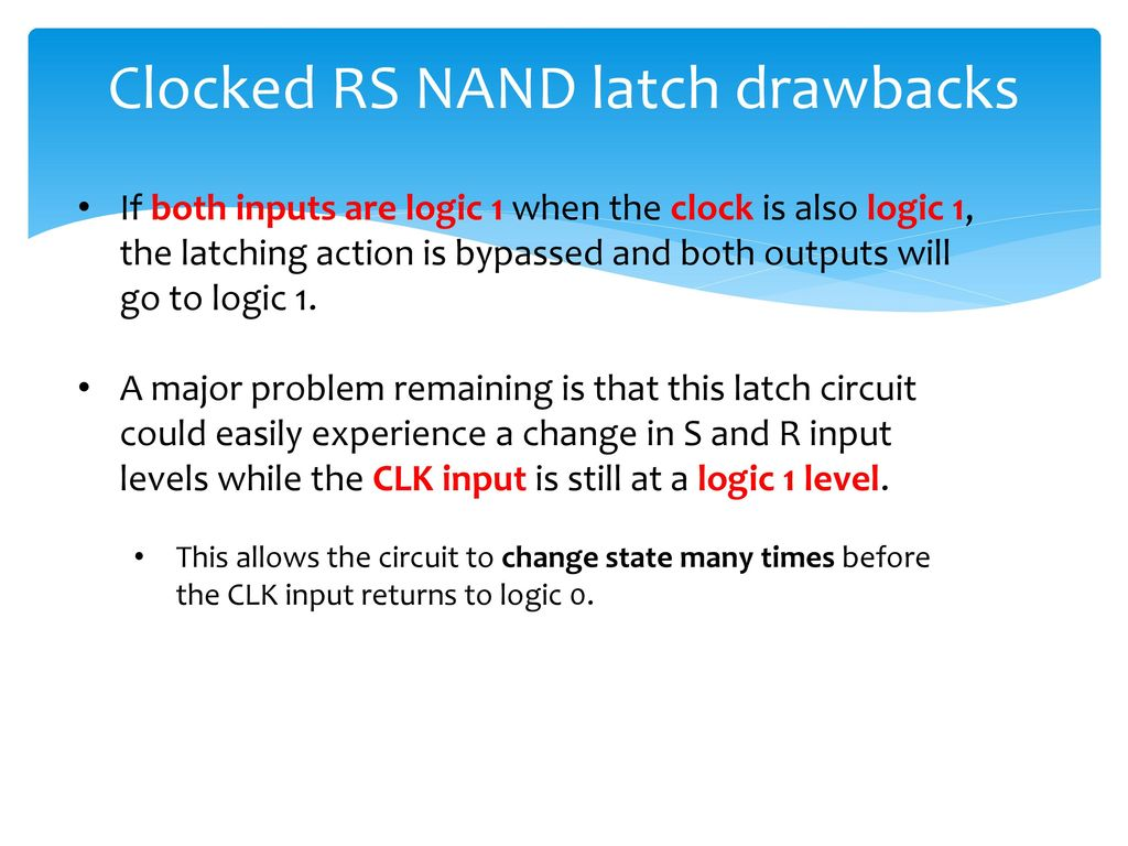Latch Logic Diagram Including Latching Circuit Latches Flip Flops Remember The State Bistable Elements Ppt Clocked Rs Nand Drawbacks