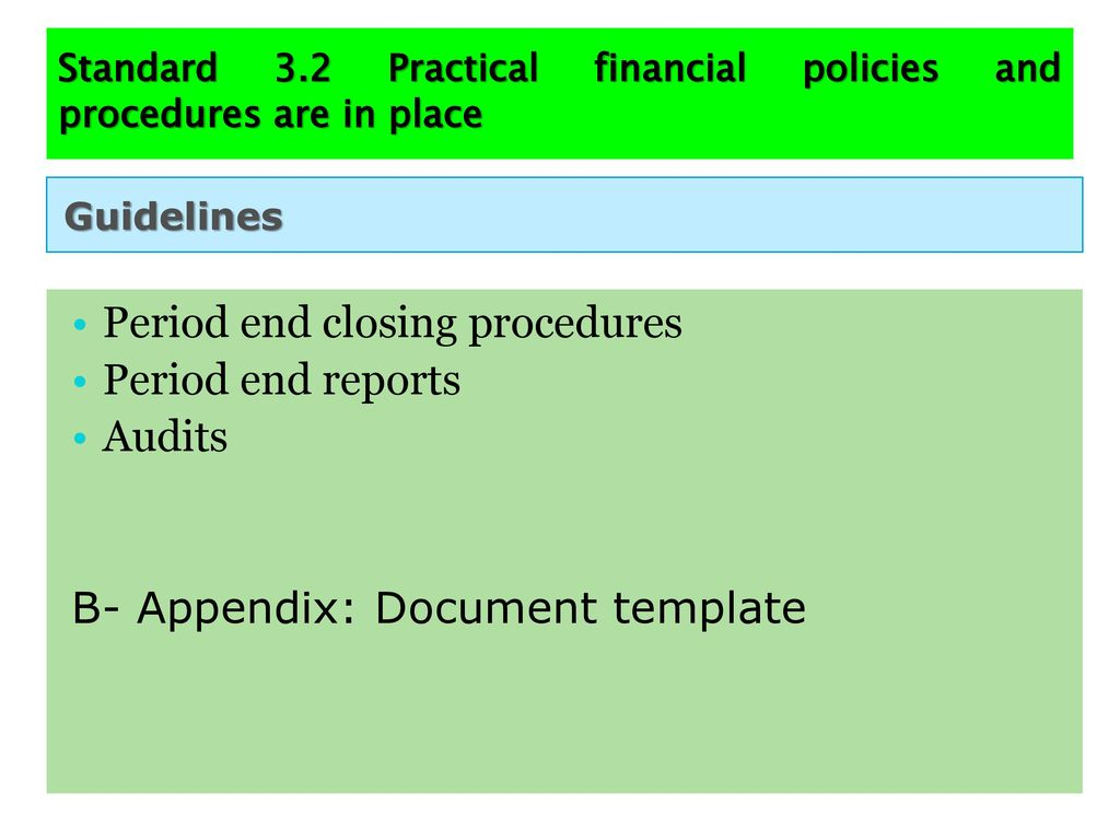standard 32 practical financial policies and procedures are in place