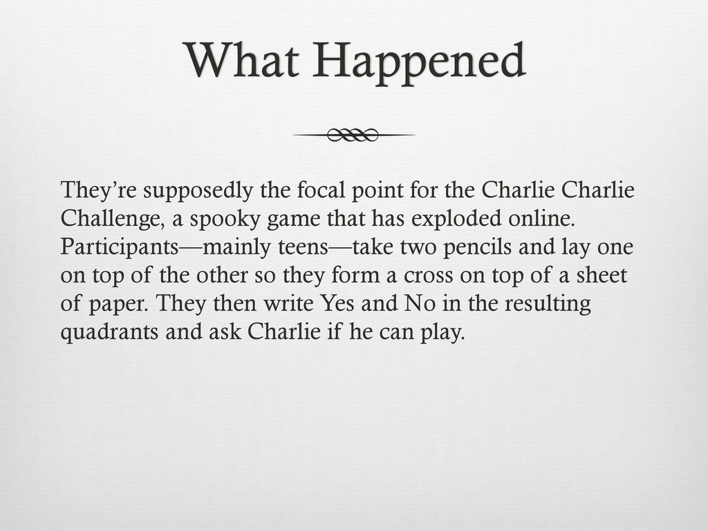 Charlie Charlie Internet Enamored with Occult Game - ppt