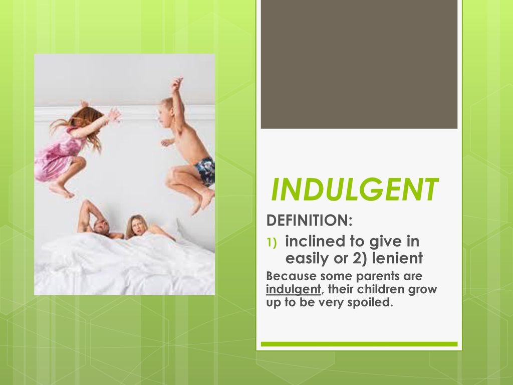 What Does The Term Indulgent Mean