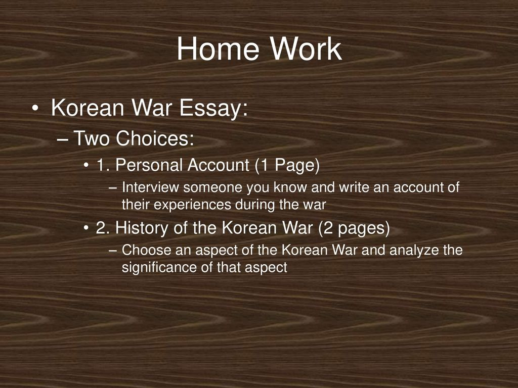 Proposal Essay Topics Ideas Home Work Korean War Essay Two Choices  Personal Account  Page English Essays also Business Essay Format The Korean War  Ppt Download High School Graduation Essay
