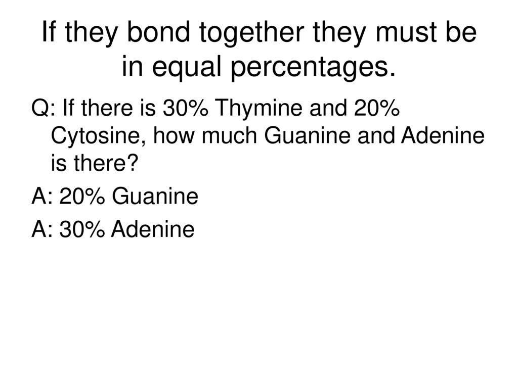 If they bond together they must be in equal percentages.