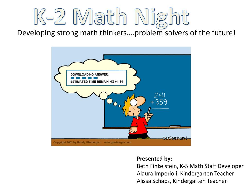 K-2 Math Night Developing strong math thinkers….problem solvers of ...