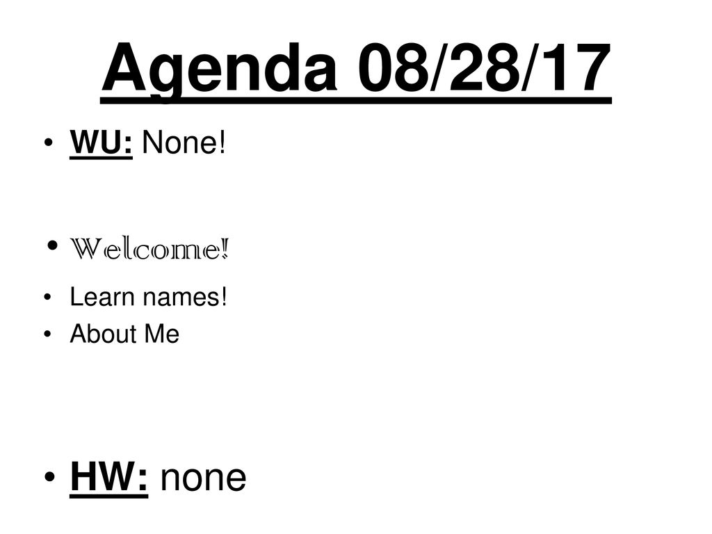 Agenda 082817 Wu None Welcome Learn Names About Me Hw None