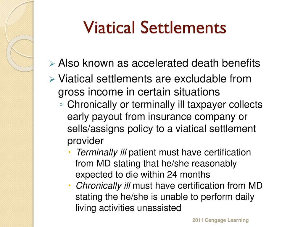 Viatical Settlements Also known as accelerated death benefits