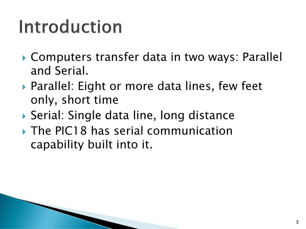 Chapter 10 Pic18 Serial Port Programming In Assembly Ppt Download Avr And Pic Programmer Introduction Computers Transfer Data Two Ways Parallel