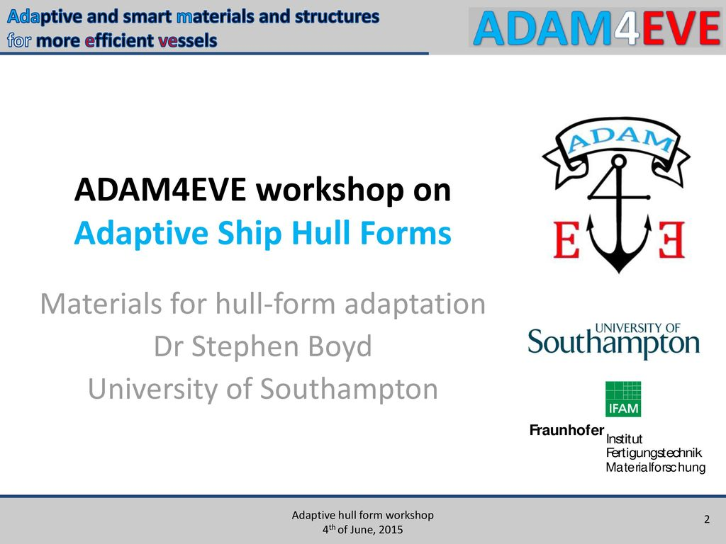 ADAM4EVE workshop on Adaptive Ship Hull Forms - ppt download