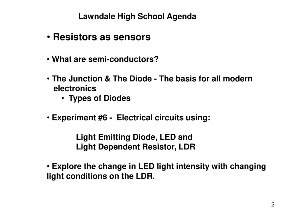 Awim Series Semiconductors Ppt Download Bright Light For This Ldr Electronic Circuit You Can Use A Wide Range Resistors As Sensors Lawndale High School Agenda