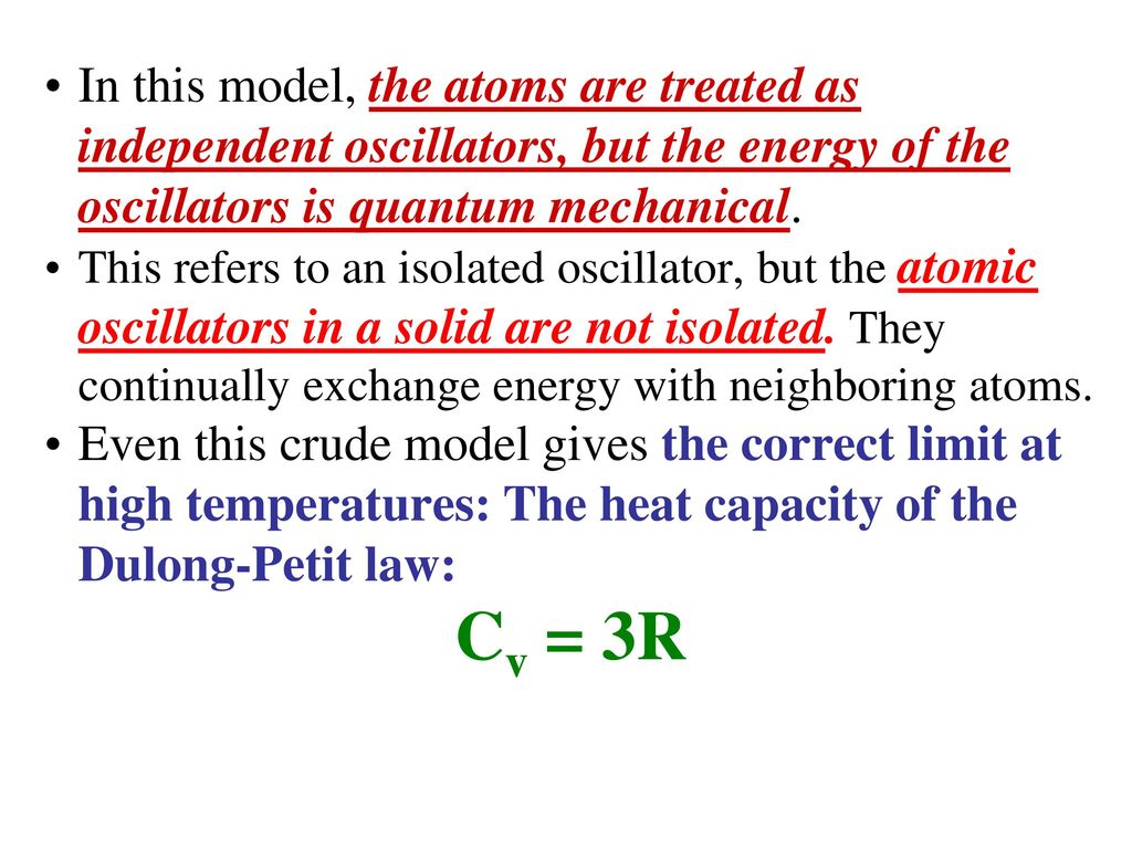Phonons Quantum Mechanics Of Lattice Vibrations Ppt Download Extended Temperature Oscillators In This Model The Atoms Are Treated As Independent But Energy 31 At High Temperatures