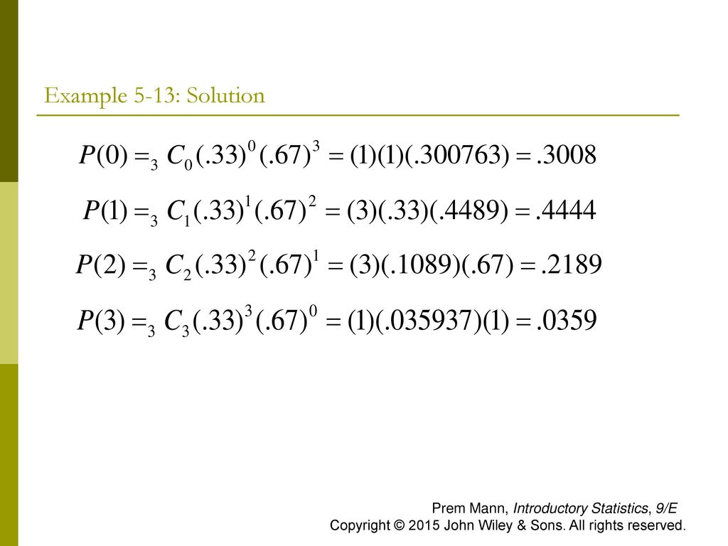 Example 5-13: Solution Prem Mann, Introductory Statistics, 9/E Copyright