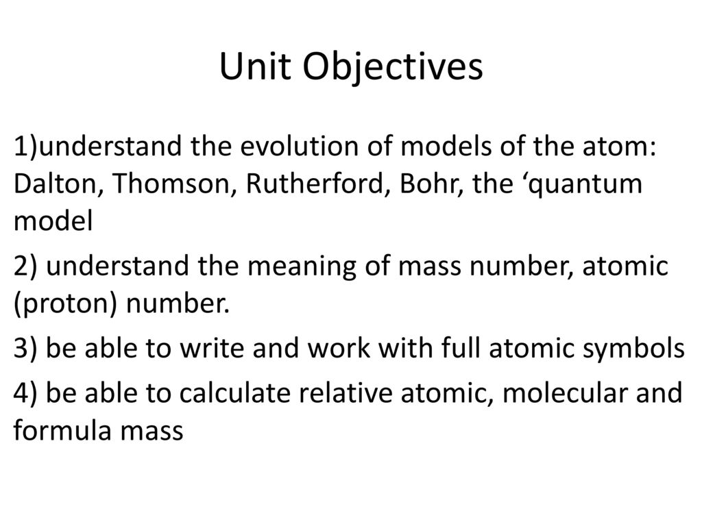 Unit Objectives 1understand The Evolution Of Models Of The Atom
