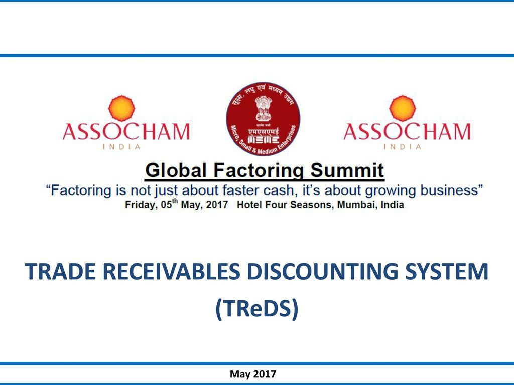 TRADE RECEIVABLES DISCOUNTING SYSTEM (TReDS) - ppt download